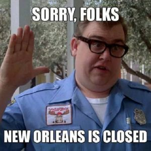 Late actor John Candy: Sorry, Folks. New Orleans is closed meme